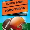 Super Bowl Food Trivia