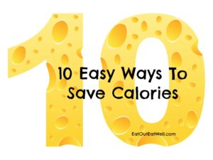 10 Ways To Save Calories